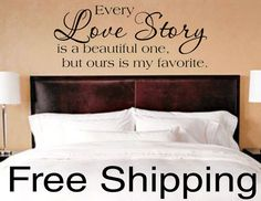 Wall stickers: every love story is a beautiful one, but ours is my favourite. For sale: KleinsKreations, $15.95.