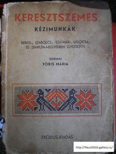 Keresztszems kezimunkak, by Szirmai Foris Maria Hungarian Embroidery, Folk Embroidery, Embroidery Patterns, Weaving Designs, Cross Stitch Boards, Book And Magazine, Blackwork, Knitting Needles, Needlepoint