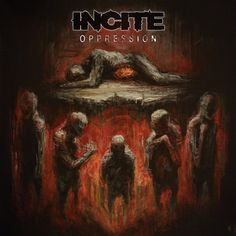 Incite - Oppression on Limited Edition LP August 5 2016