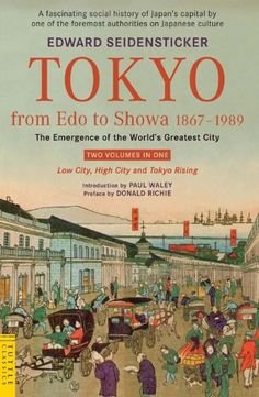 Tokyo from Edo to Showa 1867-1989: The Emergence of the World's Greatest City #Books #Japan #History