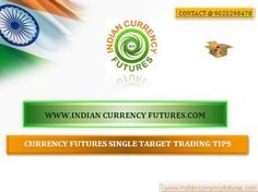 We provide currency futures trading tips, after well research on basis of both, Technical Analysis and Fundamental Analysis.Contact @ 9025298478 Visit @