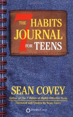 The 7 Habits Journal for Teens by Sean Covey,http://www.amazon.com/dp/0743237072/ref=cm_sw_r_pi_dp_Cvwxtb0WMXKXKSJF