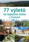 77 výletů na tajemná místa v Čechách - Ivo Paulík   Databáze knih
