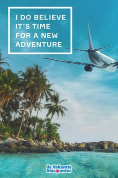 """Travel quote: """"I do believe it's time for a new adventure"""""""