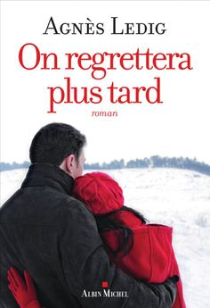 Buy On regrettera plus tard by Agnès Ledig and Read this Book on Kobo's Free Apps. Discover Kobo's Vast Collection of Ebooks and Audiobooks Today - Over 4 Million Titles! Feel Good Books, Books To Read, My Books, Ebooks Pdf, Albin Michel, Believe, Elle Kennedy, Lectures, Free Reading