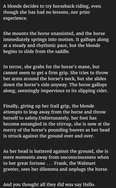 This Blonde Woman Decides To Try Horseback Riding With No Experience But Is Shocked When Frank Does This funny jokes story lol funny quote funny quotes funny sayings joke hilarious humor stories funny jokes blonde jokes best jokes ever best jokes Blonde Humor, Funny Blonde Jokes, Joke Stories, Feel Good Stories, Happy Stories, Stupid Jokes, Good Jokes, Funny Lists, Grammar Humor