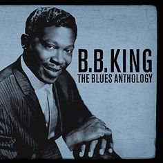 B. B. King - The Blues Anthology