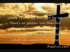 At the Cross - Hillsong. - THIS SONG PLAYED AT MY DADDY/uncle FUNERAL, ABSOLUTELY love this song,  & miss youuu.