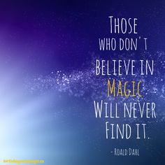 Gotta love #roalddahl #magic #quote #birthdaypartymagic Magical Quotes, Wonder Quotes, Roald Dahl, Believe In Magic, Birthday Parties, Make It Yourself, Magic Quotes, Birthday Celebrations, Anniversary Parties