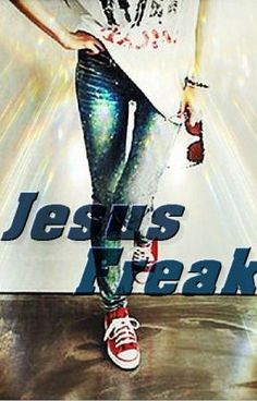 """Jesus Freak (Under Reconstruction) - Jesus Freak"" by jesus-freak - ""My name is Melody, and I'm a proud teenage Jesus freak. I don't care what other people think of me. …"""
