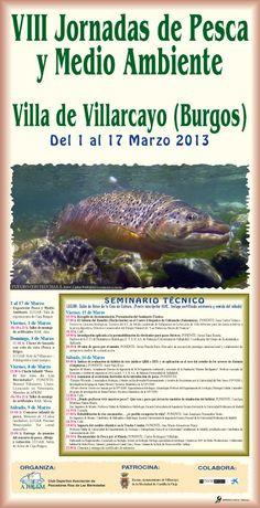 1-17 de Marzo VIII Jornadas de Pesca y Medio Ambiente Villarcayo    Programa ----> http://slidesha.re/138jfWV