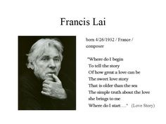 """April the 26th...Francis Lai composed one of the most beautiful soundtracks of my youth...for the film """"LOVE STORY""""..."""