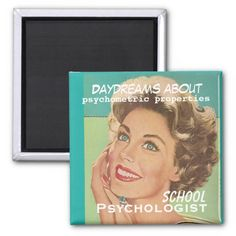 What School Psychologists Daydream About Magnet designed by schoolpsychdesigns of Zazzle.com