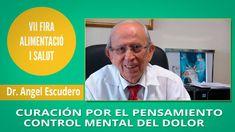 Curación por el pensamiento ( Control mental del Dolor ) - Dr. Angel Esc...