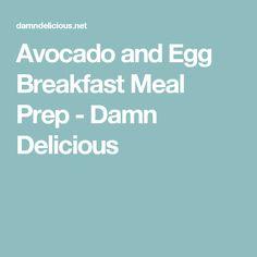 Avocado and Egg Breakfast Meal Prep - Damn Delicious