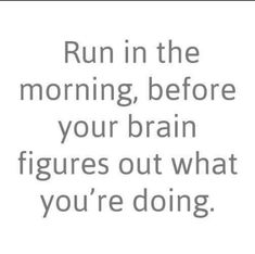 morning figures before brain youre doing your what run the out in Run in the morning Before your brain figures out what youre doingYou can find Running humor and more on our website Running Memes, Running Quotes, Running Motivation, Running Workouts, Running Tips, Fitness Motivation, Funny Running, Running Training, Marathon Training