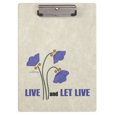 ClipBoard:  Live and Let Live (Recovery Quote)  Express your idea that you should be able to live your life in the manner in which you want regardless of what others may think of you.  Also, it expresses the idea to accept other people as they are, although they may have a different way of life from you.  This inspirational design by Paula Bragg appears on T-shirts, hoodies, cards, posters, mugs, stickers, home décor, magnets, tote bags, office products and many other gift products.