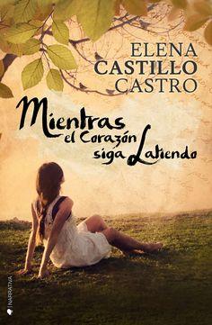 P R O M E S A S   D E   A M O R: Novedad: Mientras el corazón siga latiendo de Elena Castillo Castro