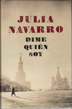 Dime quien soy by Julia Navarro I Love Books, Good Books, Books To Read, My Books, Julia Navarro, Lectures, Book Lists, Book Quotes, Motto