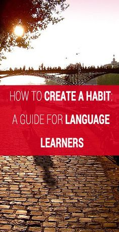How to Create a Habit: A Guide for Language Learners. #Language learning #languages #Learning Spanish - follow my profile for more and visit my website