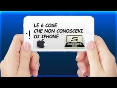LE 6 COSE CHE NON CONOSCEVI DI IPHONE - YouTube