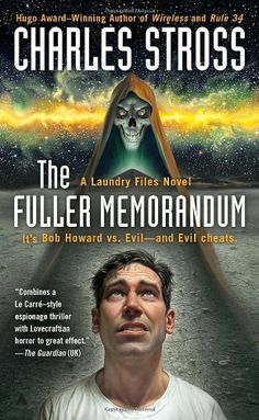 The Fuller Memorandum (A Laundry Files Novel) by Charles Stross