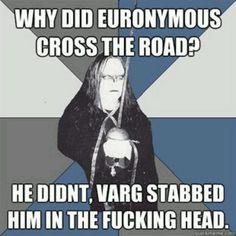 Euronymous lol