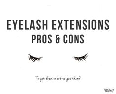 The Sorority Secrets: Eyelash Extensions - Pros & Cons.  To get the or not to get them??