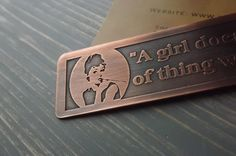 Audrey Hepburn, Breakfast at Tiffany's Quote Bookmark - Etched copper handmade bookmark with the quote, A girl doesn't read this sort of thing without her lipstick.