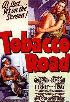 Tobacco Road is a 1941 film directed by John Ford starring Charley Grapewin, Marjorie Rambeau, Gene Tierney, William Tracy and Dana Andrews. It was based on the novel of the same name by Erskine Caldwell, but the plot was rewritten for the film. Old Movie Posters, Classic Movie Posters, Movie Poster Art, Classic Movies, Gene Tierney, Old Movies, Vintage Movies, 1940s Movies, Movie Photo