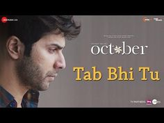 तब भी तू Tab Bhi Tu Lyrics in Hindi - October October Movies, Rahat Fateh Ali Khan, Kishore Kumar, Latest Hits, Neha Kakkar, Varun Dhawan, Bollywood Songs, Download Video, Better Love