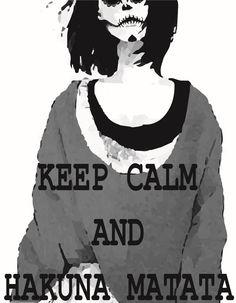 Hakuna Matata ~~~  #KeepCalm