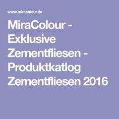 MiraColour - Exklusive Zementfliesen - Produktkatlog Zementfliesen 2016