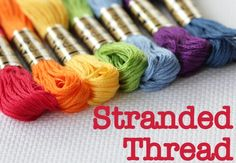 All About Stranded Thread