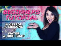 Fluid Acrylic Pouring BEGINNERS TUTORIAL - FLOETROL & SILICONE vs WATER & DISH SOAP - YouTube