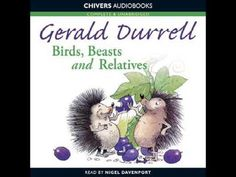 """Birds, Beasts and Relatives"" by Gerald Durrell: AUDIOBOOK - YouTube"