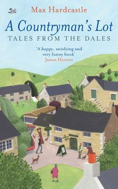 A countryman's Lot  Tales from the Dales
