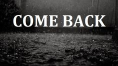 come back #quotes