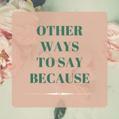 Other ways to say 👍 as a result of; 👍 as long as; 👍 as things go; 👍 by reason of; 👍 for the reason that; 👍 for the sake of; 👍 on the grounds that; 👍 in behalf of; English Study, Learn English, English Articles, Other Ways To Say, High School Years, Language School, New Words, Study Abroad, English Language
