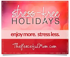 8 Weeks to Stress Free Holidays for You! 3 Baby Steps to Take Now: Step 1 on The Peaceful Mom at http://thepeacefulmom.com/2013/11/01/8-weeks-to-stress-free-holidays-for-you-3-baby-steps-to-take-now/