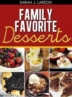 Family Favorite Desserts by Sarah J. Larson, http://www.amazon.com/gp/product/B0082MK8F0/ref=cm_sw_r_pi_alp_tbzSpb0XEV3BS