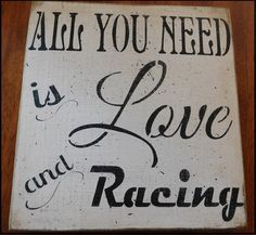 All You Need is Love & Racing - Distressed Wood Sign