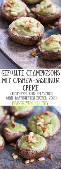 Gefüllte Champignons mit Cashew-Basilikum-Creme - rein pflanzlich, vegan, glutenfrei, ohne raffinierten Zucker - de.heavenlynnhealthy.com