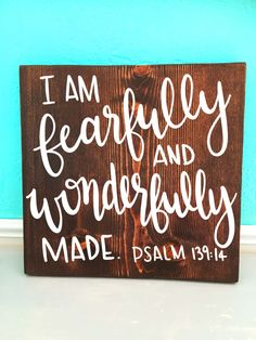 Fearfully and wonderfully made | Psalm 139:14 | Hand Lettered Wooden Sign