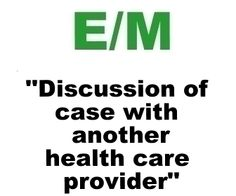 """Discussion Of Case With Another Health Care Provider"" and CMS Definition of Health Care Provider"