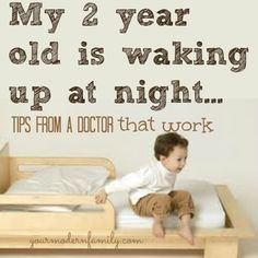 My 2 year old is still waking up at night - if this is your child, this advice that our Doctor gave us was so helpful! I hope that it helps you, too!
