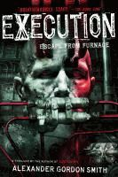 Alex Sawyer has escaped his underground nightmare to discover that the whole world has become a horrible prison run by his nemesis, Alfred Furnace, and only Alex can stop him, even if that makes him the executioner.