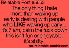 Lol I typically am pretty happy in the morning. People probably think this of me Quotes To Live By, Me Quotes, Funny Quotes, Sassy Quotes, Haha Funny, Hilarious, Funny Stuff, Funny Shit, Funny Things