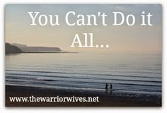 Warrior Wives: You Can't Do It All