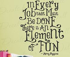 In Every Job That Must Be Done There Is An Element Of Fun - Mary Poppins Walt Disney Kids Boy Girl Room Children Work Office - Wall Decal Quote Vinyl Lettering Art Inspiration Saying Decoration Inspirational Sticker Decor, http://www.amazon.com/dp/B00ZYVM05I/ref=cm_sw_r_pi_awdm_b7GDwb1F3W4AX